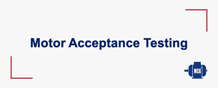 Motor Acceptance Testing